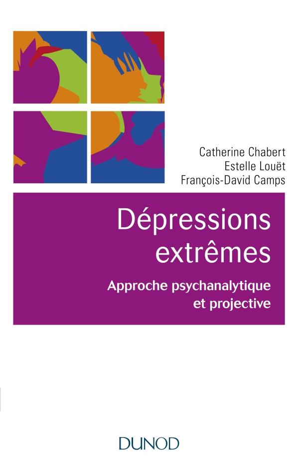 Les dépressions extrêmes - Approche psychanalytique et projective