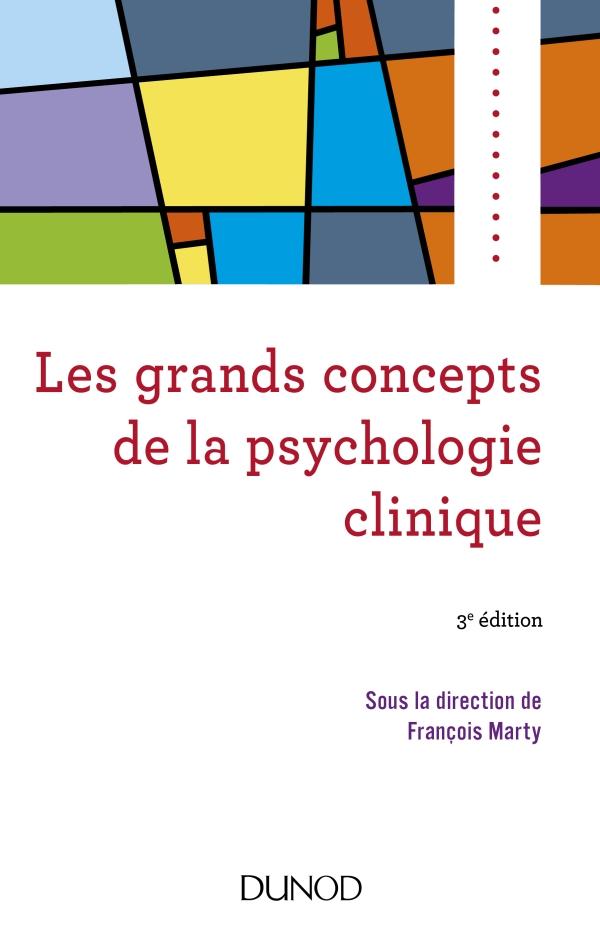 Les grands concepts de la psychologie clinique - 3e éd.