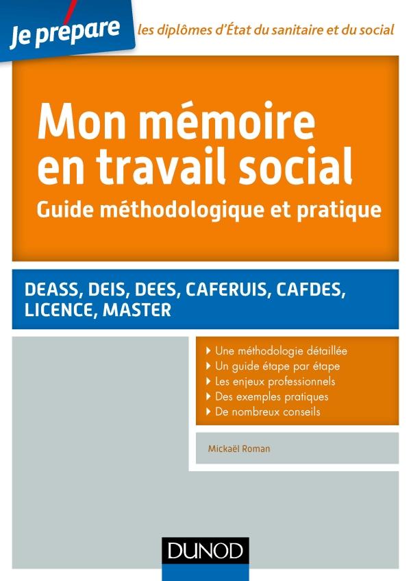 Mon mémoire en travail social. Guide méthodologique et pratique