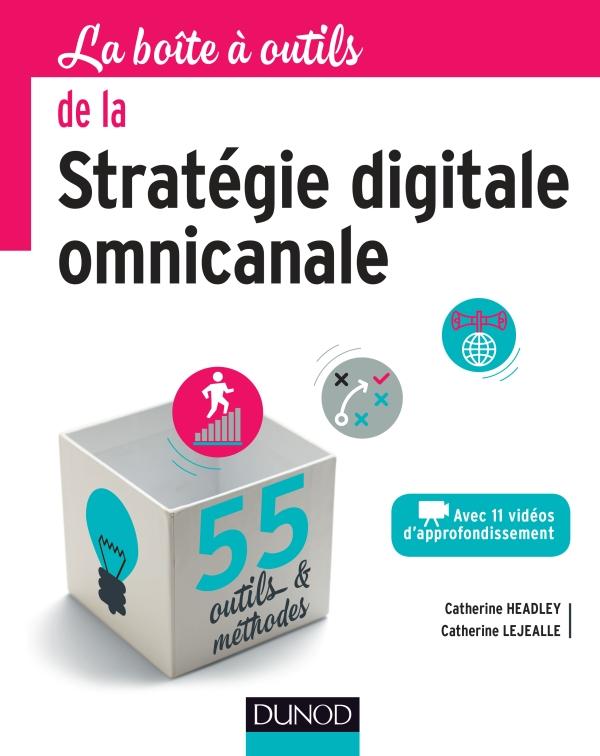 La boîte à outils de la stratégie digitale omnicanale - 55 outils et méthodes