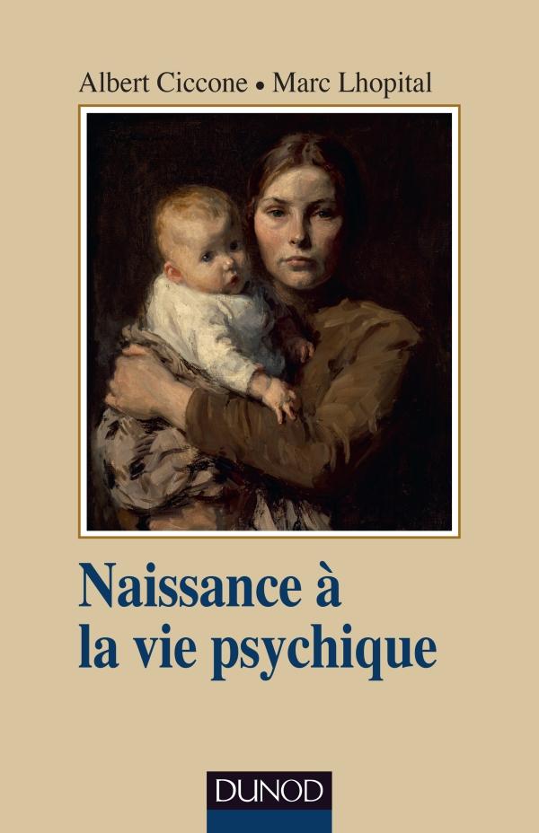 Naissance à la vie psychique - 3e éd.