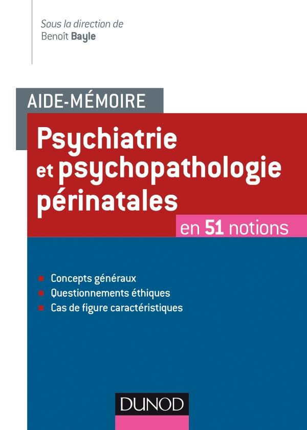 Aide-mémoire - Psychiatrie et psychopathologie périnatales - en 50 notions