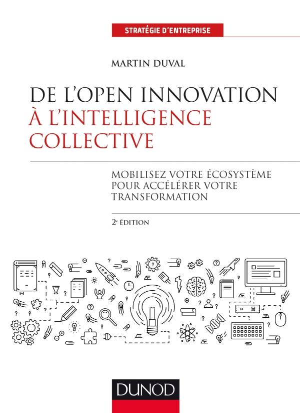 De l'Open Innovation à l'Intelligence Collective - 2e éd.