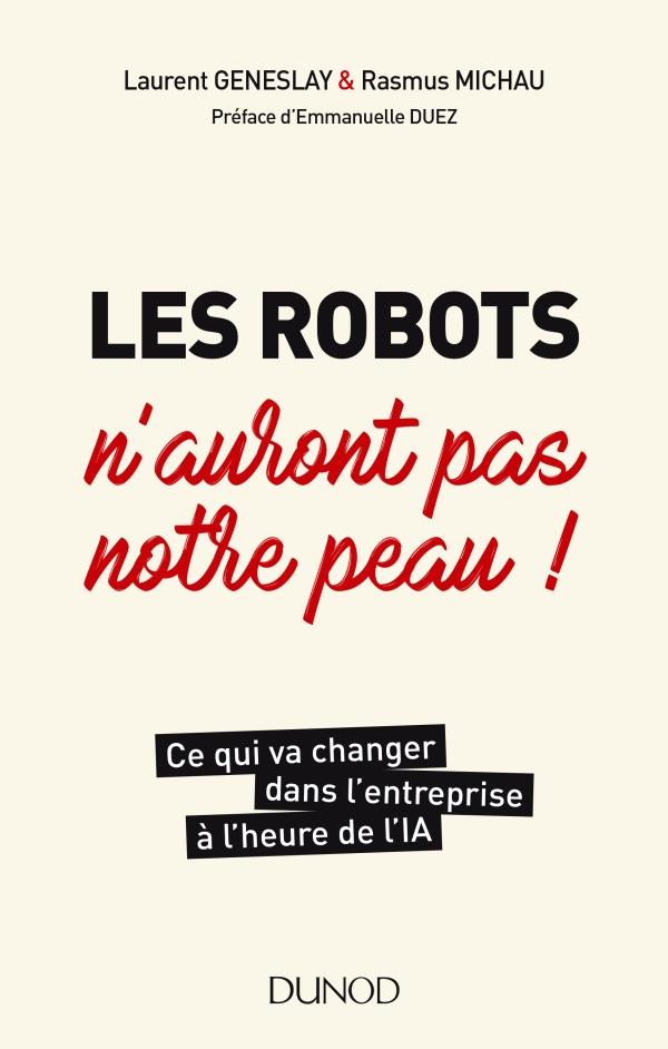Les robots n'auront pas notre peau ! Ce qui va changer dans l'entreprise à l'heure de l'IA