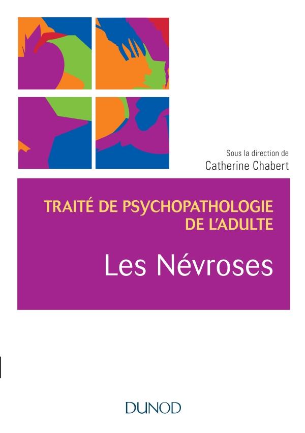 Les névroses - Traité de psychopathologie de l'adulte