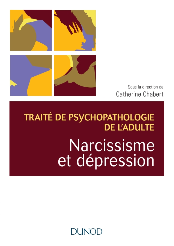 Narcissisme et dépression - Traité de psychopathologie de l'adulte