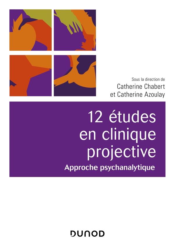 12 études en clinique projective - 2e éd. - Approche psychanalytique