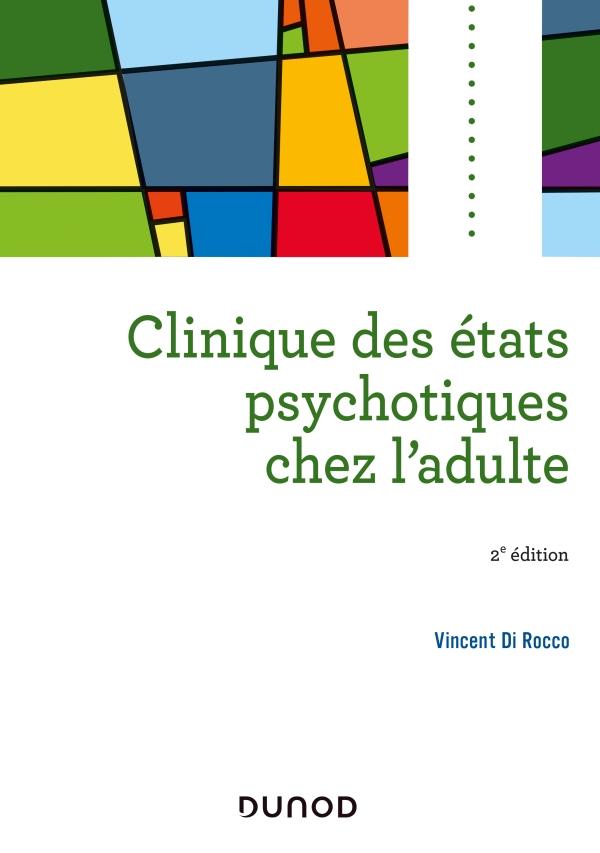 Clinique des états psychotiques chez l'adulte - 2e éd.