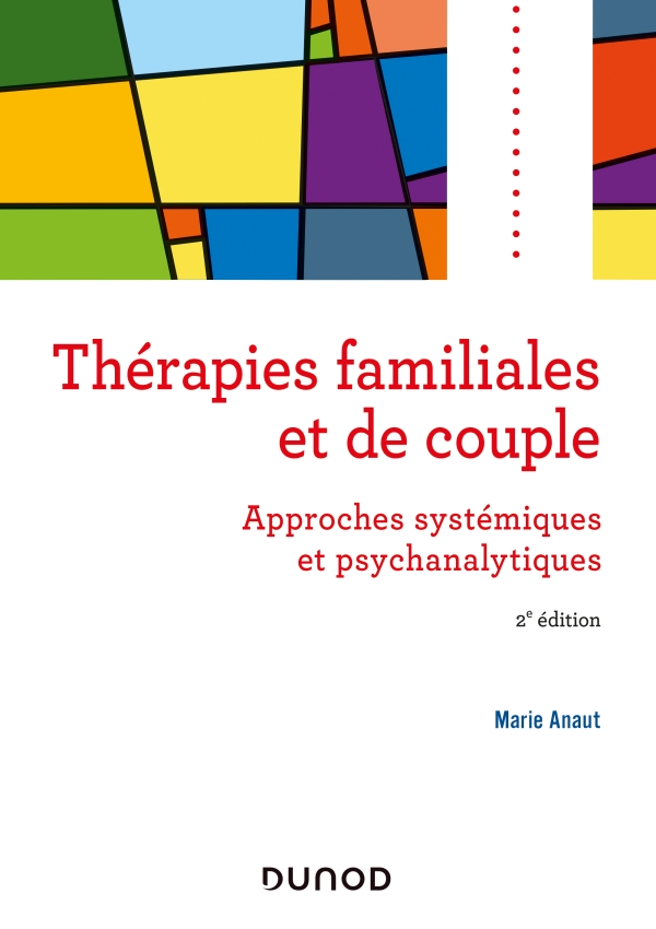 Thérapies familiales  et de couple - 2e éd. - Approches systémiques et psychanalytiques