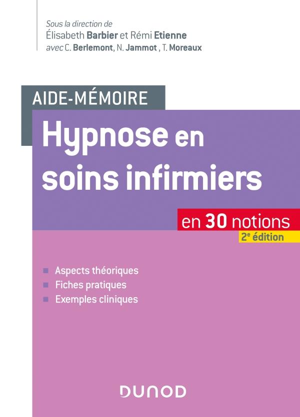 Aide-mémoire - Hypnose en soins infirmiers - 2e éd. - en 30 notions