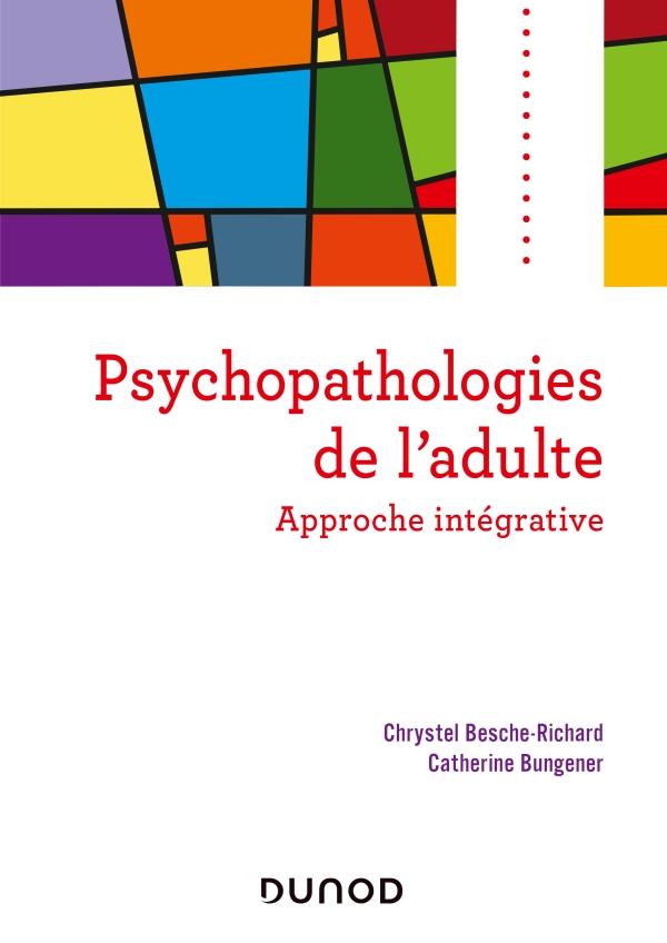 Psychopathologies de l'adulte - Approche intégrative