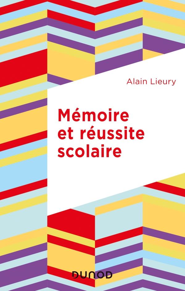 Mémoire et réussite scolaire - 4e éd.