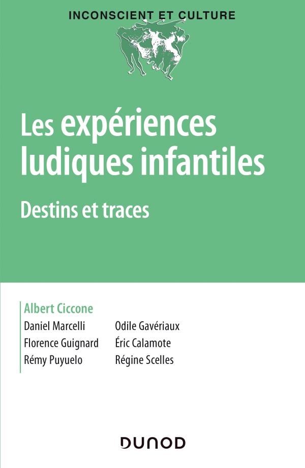 Les expériences ludiques infantiles - Destins et traces