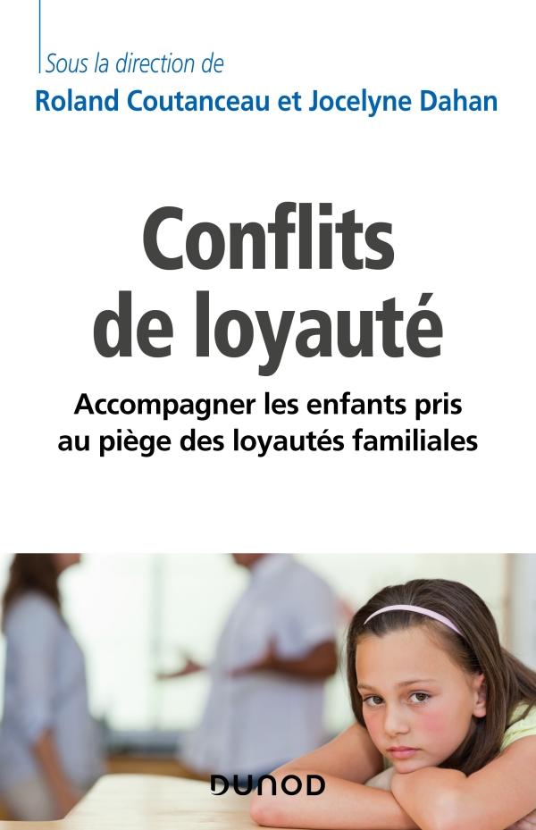 Les conflits de loyauté - Accompagner les enfants pris au piège des loyautés familiales