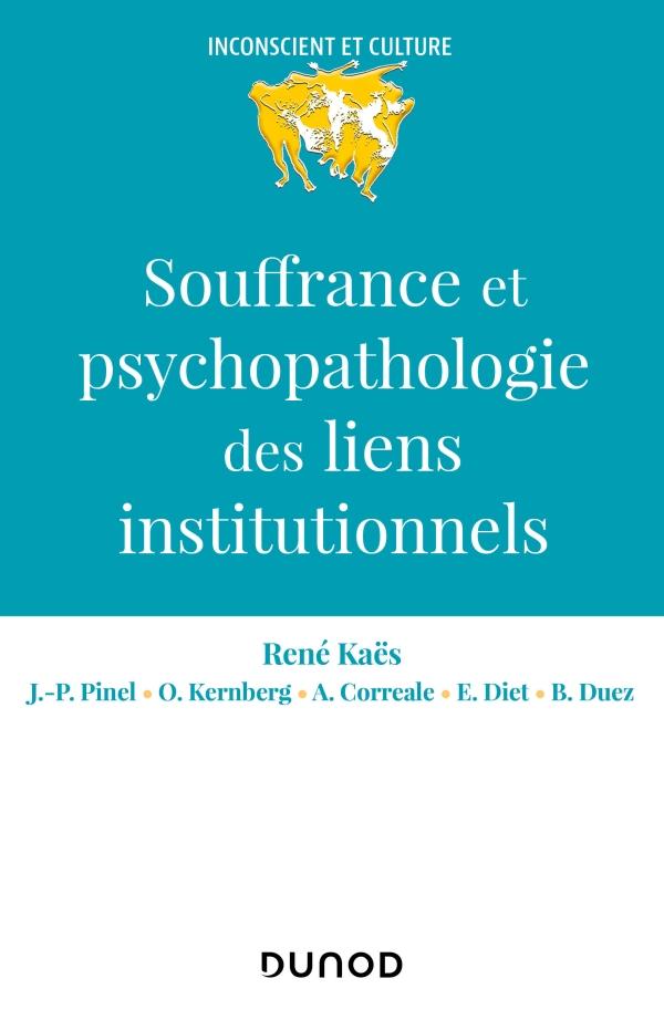 Souffrance et psychopathologie des liens institutionnels