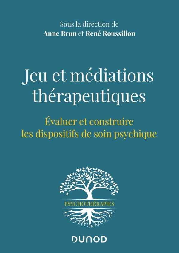 Jeu et médiations thérapeutiques - Evaluer et construire les dispositifs de soin psychiques