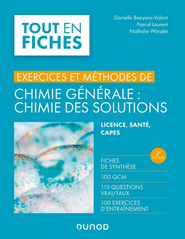 Chimie générale : chimie des solutions -2e éd. - Exercices et méthodes  - Exercices et méthodes