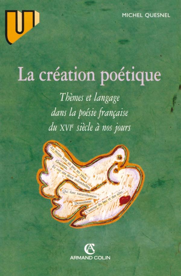 La création poétique : thèmes et langage dans la poésie française