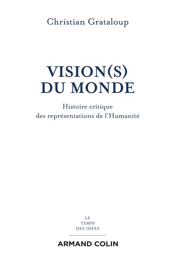 Vision(s) du Monde - Histoire critique des représentations de l'Humanité