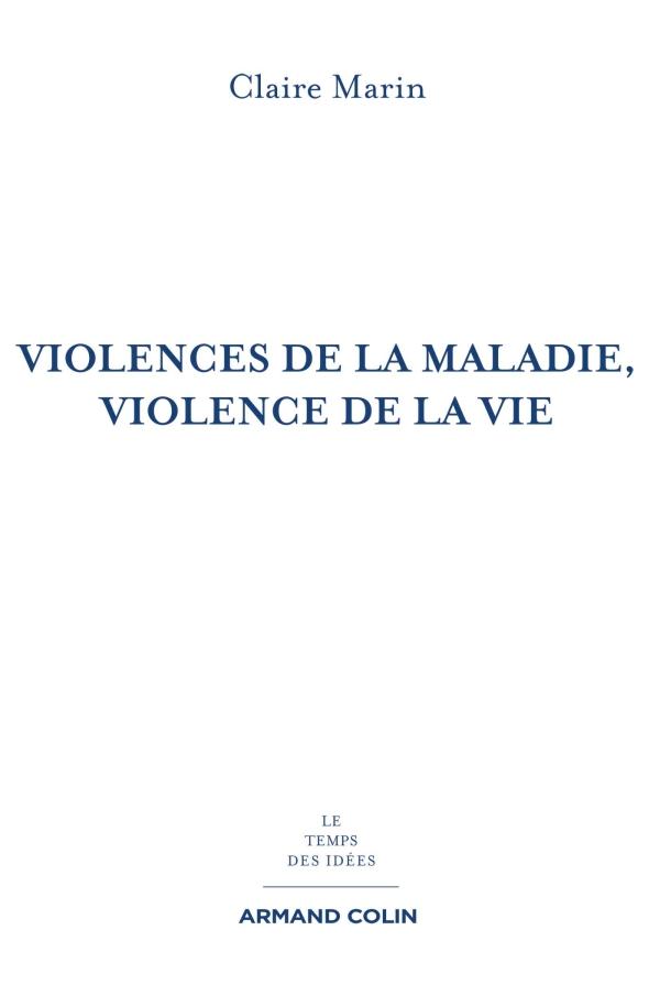 Violences de la maladie, violence de la vie - 2e éd