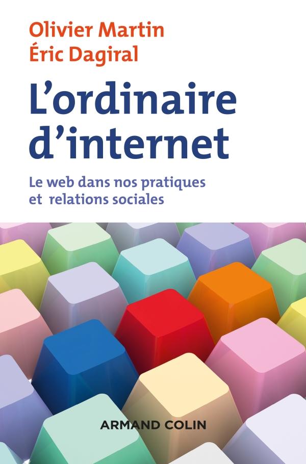 L'ordinaire d'internet - Le web dans nos pratiques et relations sociales