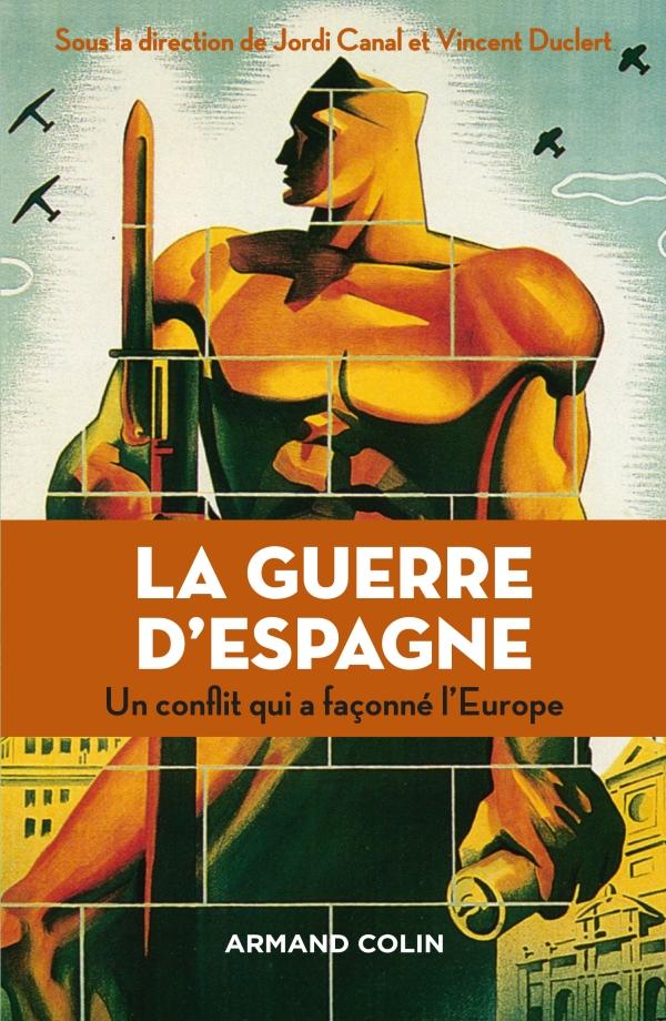 La guerre d'Espagne - Un conflit qui a façonné l'Europe