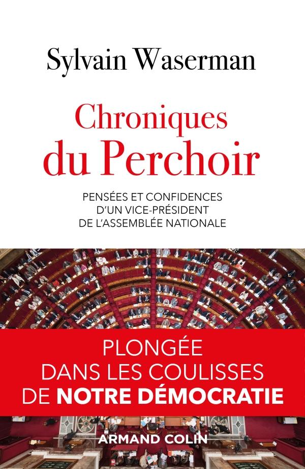 Chroniques du Perchoir - Pensées et confidences d'un vice-président de l'Assemblée nationale