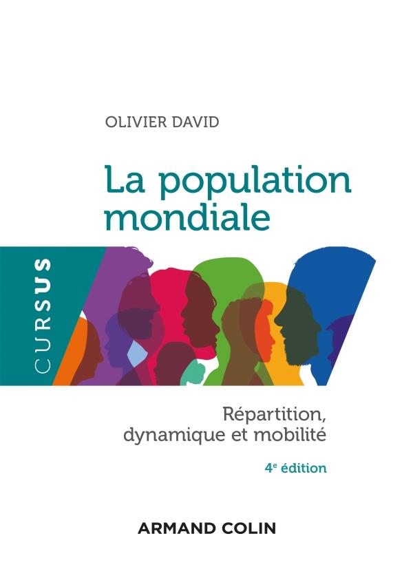 La population mondiale - 4e éd. - Répartition, dynamiques et mobilité