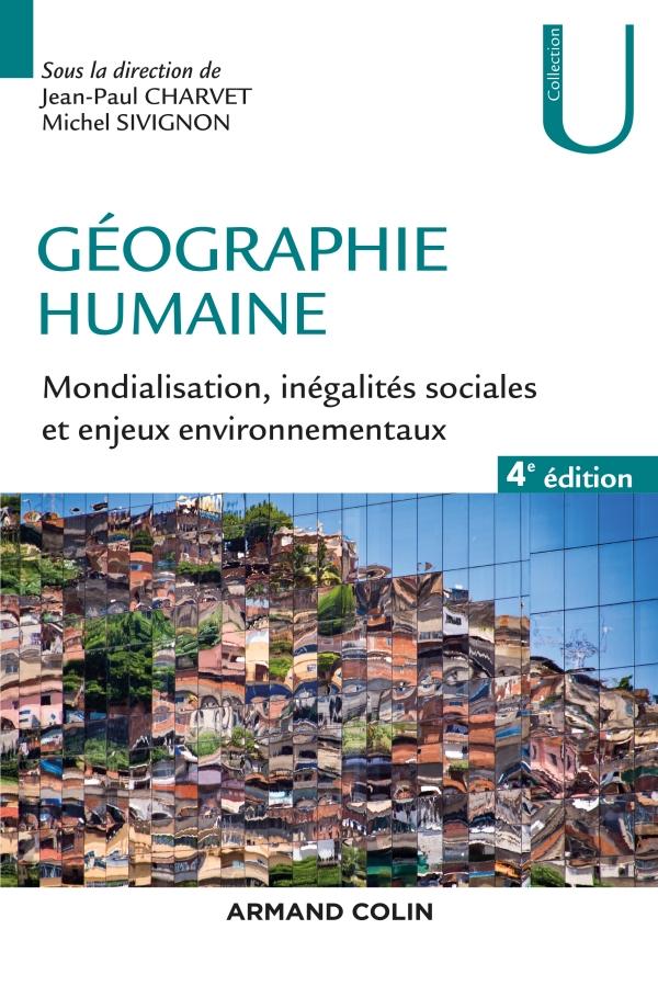 Géographie humaine - 4e éd. - Mondialisation, inégalités sociales et enjeux environnementaux