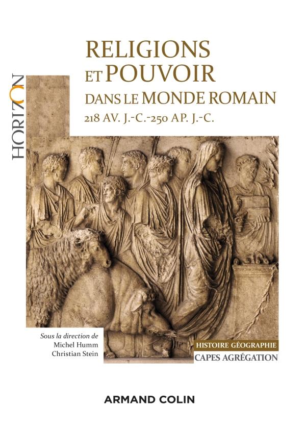 Religions et pouvoir dans le monde romain 218 av. J.-C.-250 ap. JC - Capes-Agreg Histoire-Géographie