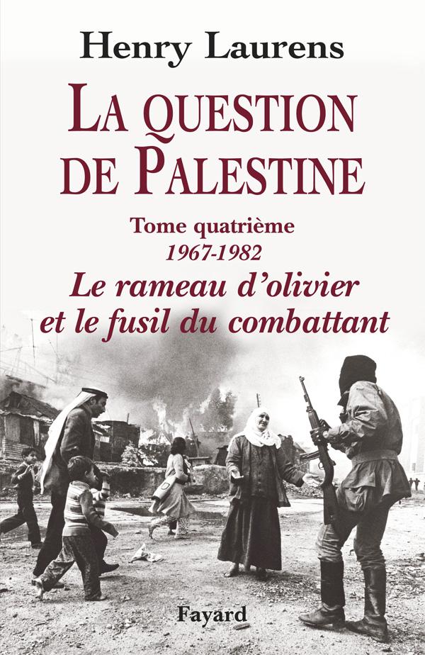 La Question de Palestine, tome 4