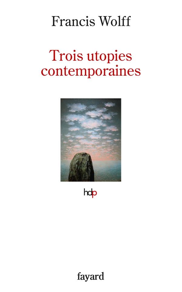 Trois utopies contemporaines