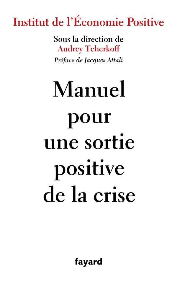 Manuel pour une sortie positive de la crise