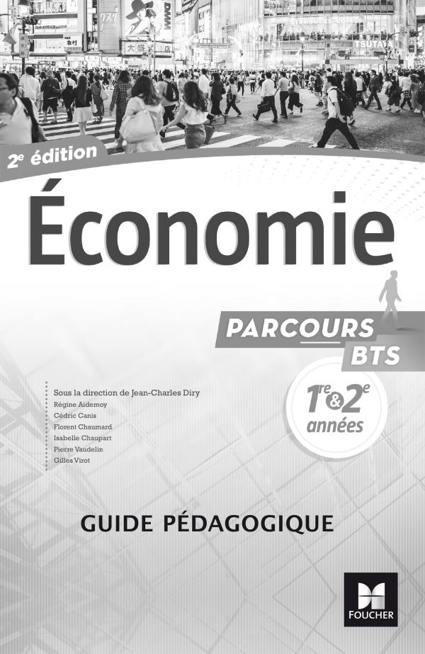 Parcours - ECONOMIE BTS 1re et 2e années - Éd. 2017 - Guide pédagogique