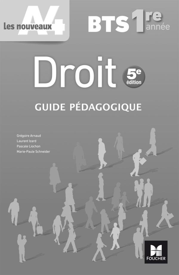 Les nouveaux A4 - DROIT BTS 1re année - Éd. 2017 - Guide pédagogique