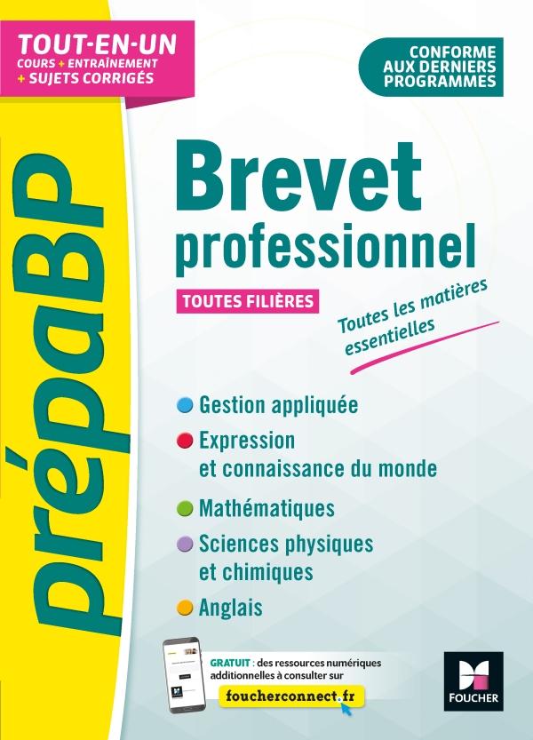 PrépaBP - Brevet professionnel - Toutes les matières essentielles - Révision et entrainement