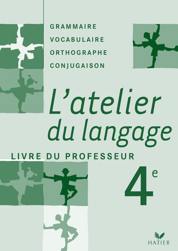 L Atelier Du Langage Francais 4e Ed 2007 Livre Du Professeur