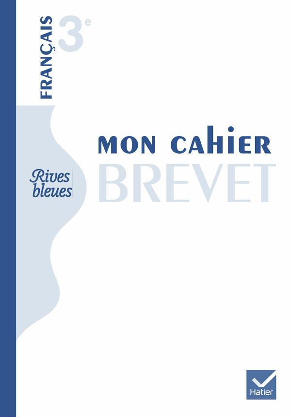 Rives Bleues Livre Unique De Francais 3e Ed 2012 Mon Cahier Brevet