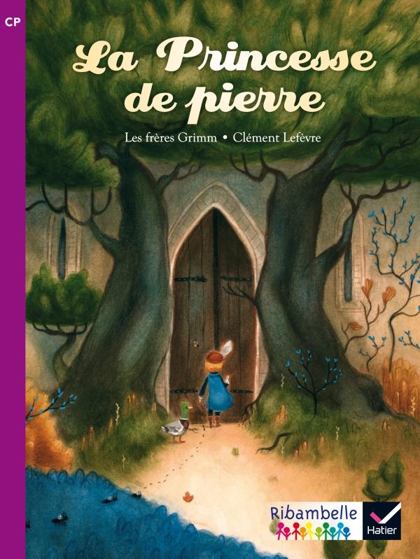 Ribambelle CP série violette éd. 2014 - La princesse de pierre - Album 5
