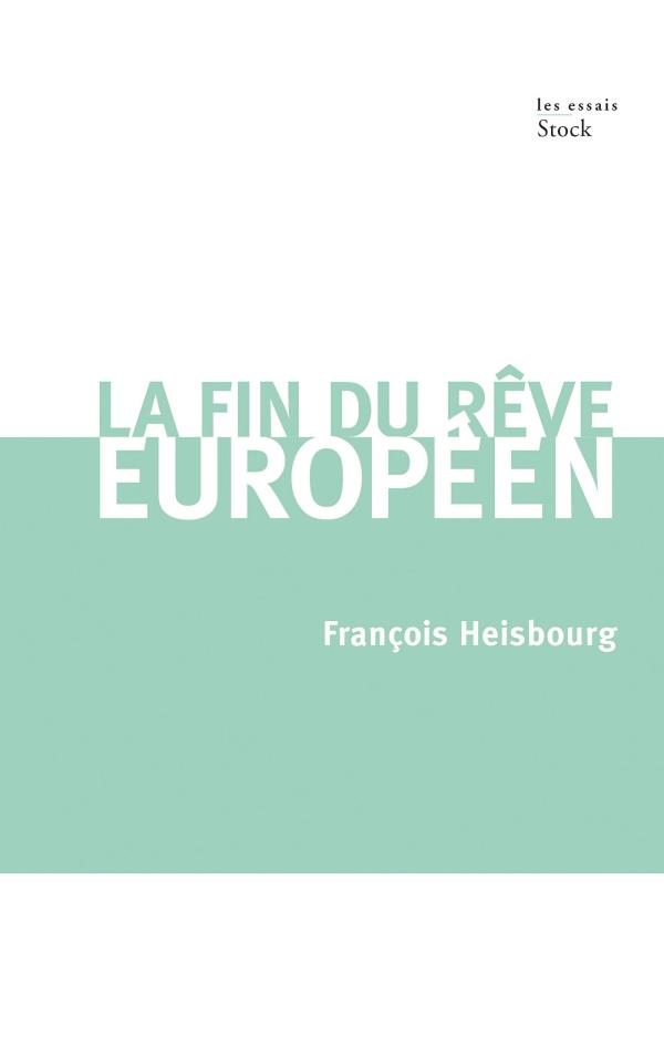 LA FIN DU REVE EUROPEEN