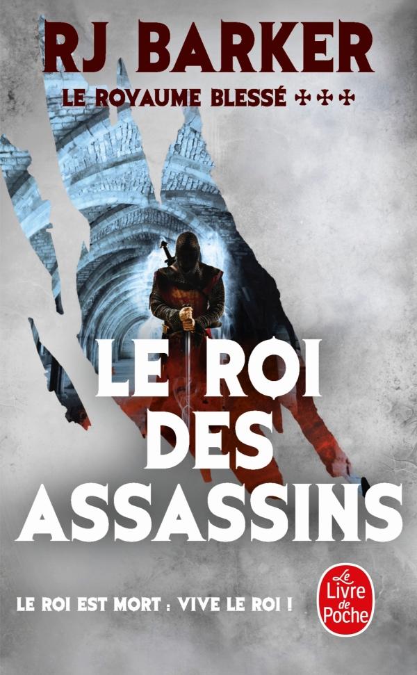 Le Roi des Assassins (Le Royaume blessé, Tome 3)