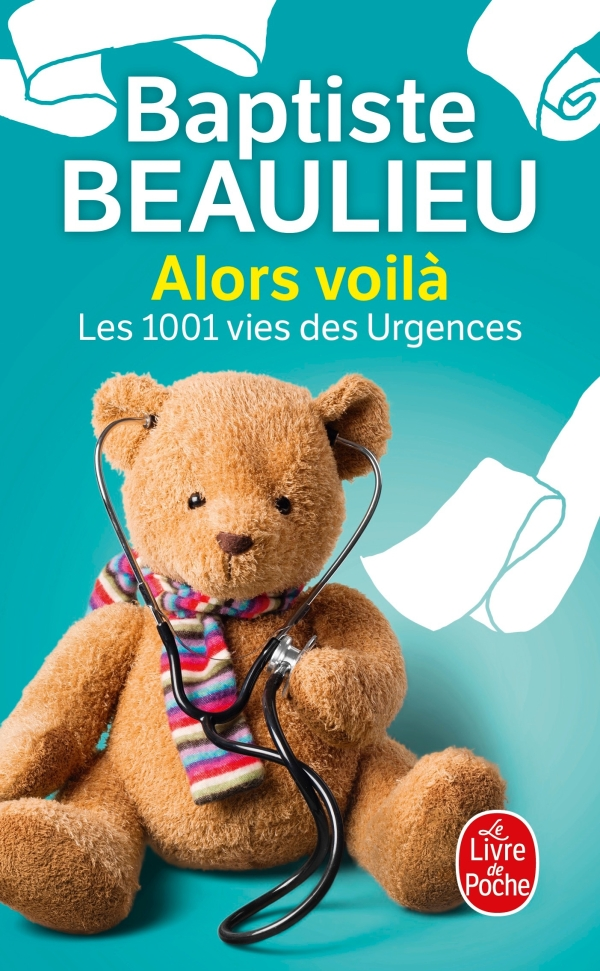 Alors voilà - Les 1001 vies des urgences