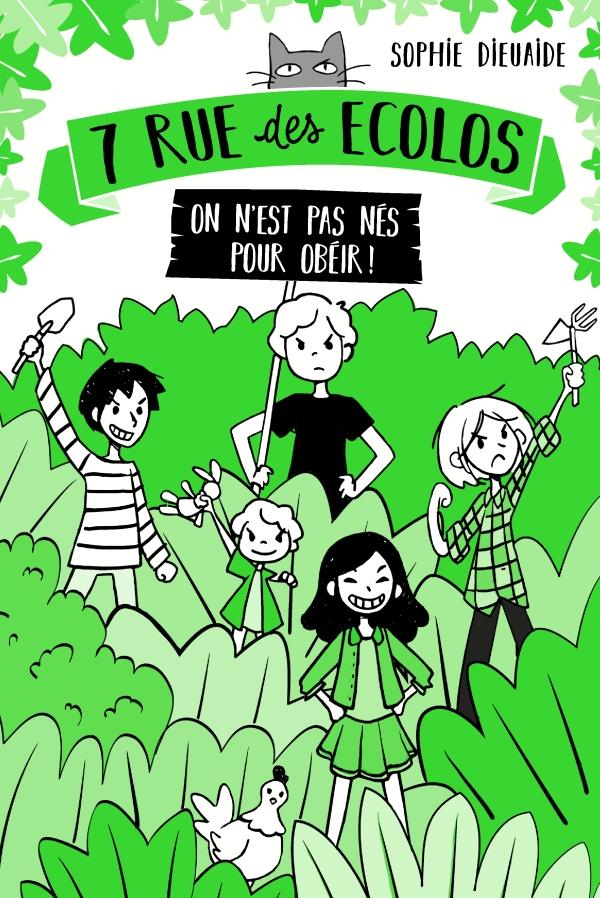 7 rue des Écolos, tome 1 - On n'est pas nés pour obéir !
