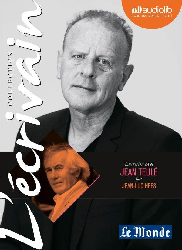 L'Ecrivain - Jean Teulé - Entretien inédit par Jean-Luc Hees