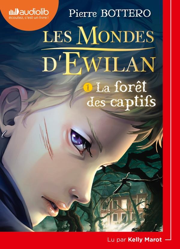 Les Mondes d'Ewilan 1 - La Forêt des captifs