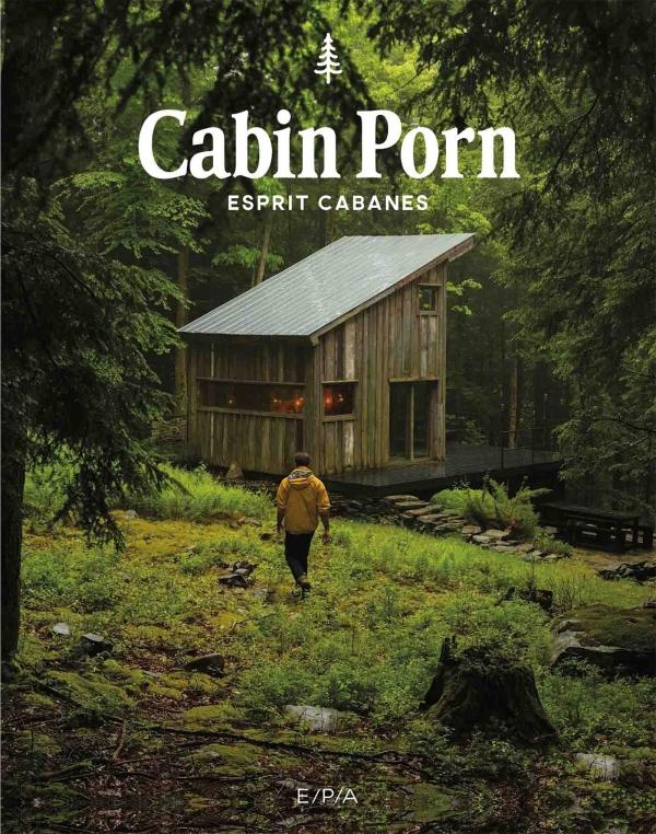 Cabin porn : Esprit cabanes