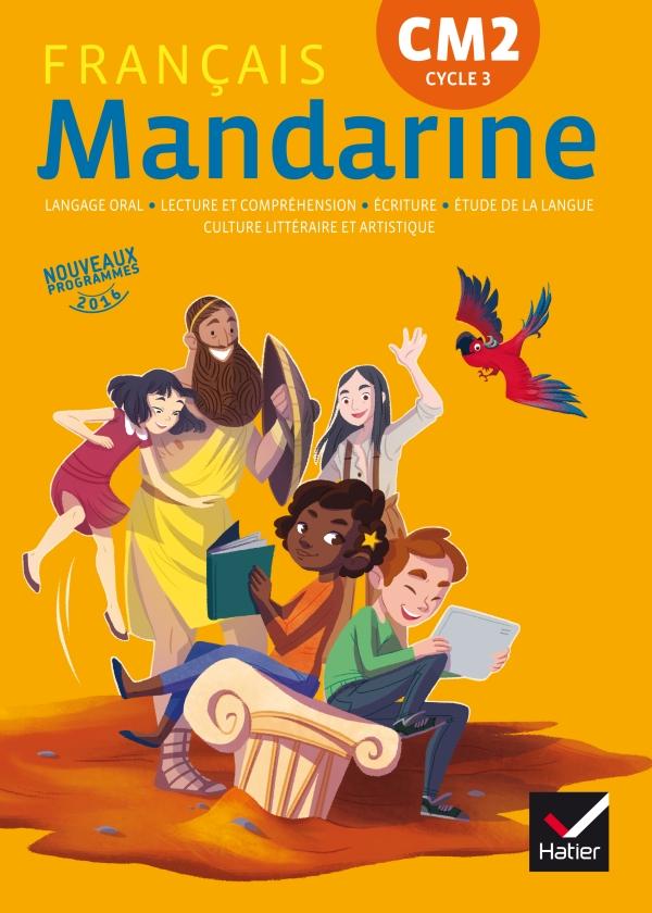 Mandarine Francais Cm2 Ed 2017 Livre Eleve