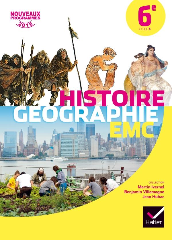Histoire-Géographie Enseignement Moral et Civique 6e éd. 2016 - Manuel de l'élève
