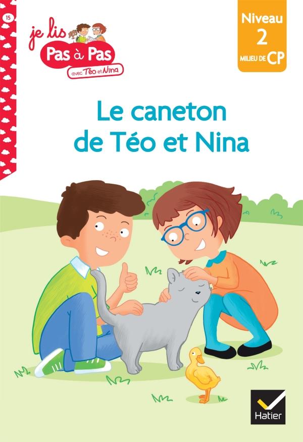 Téo et Nina CP Niveau 2 : Le caneton de Téo et Nina