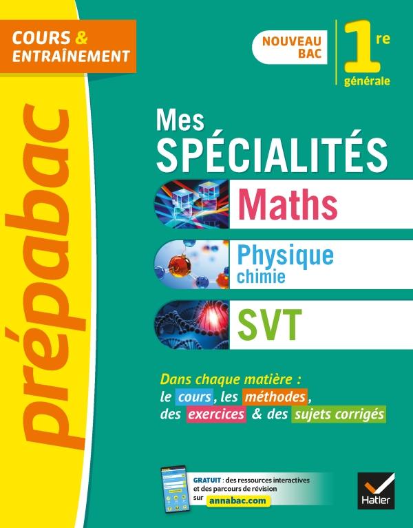 Prépabac Mes spécialités Maths, Physique-chimie, SVT 1re